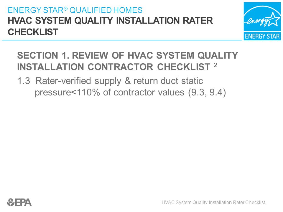 SECTION 1. REVIEW OF HVAC SYSTEM QUALITY INSTALLATION CONTRACTOR CHECKLIST 2