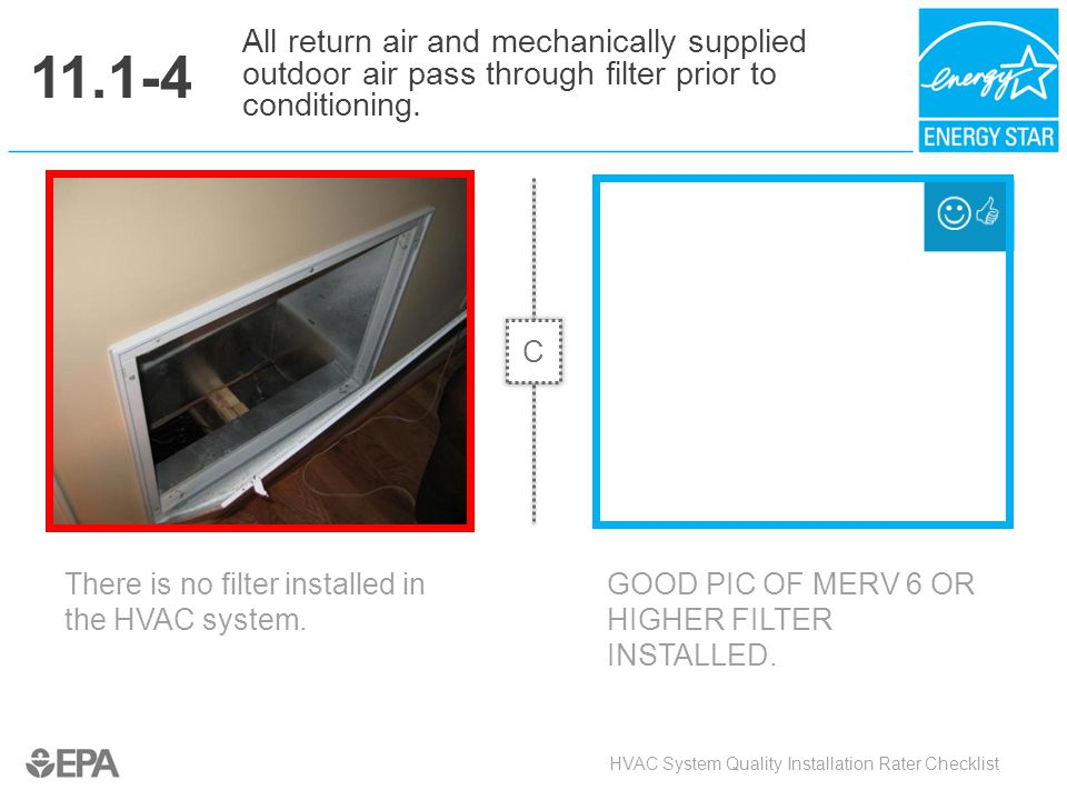 11.1-4 All return air and mechanically supplied outdoor air pass through filter prior to conditioning.