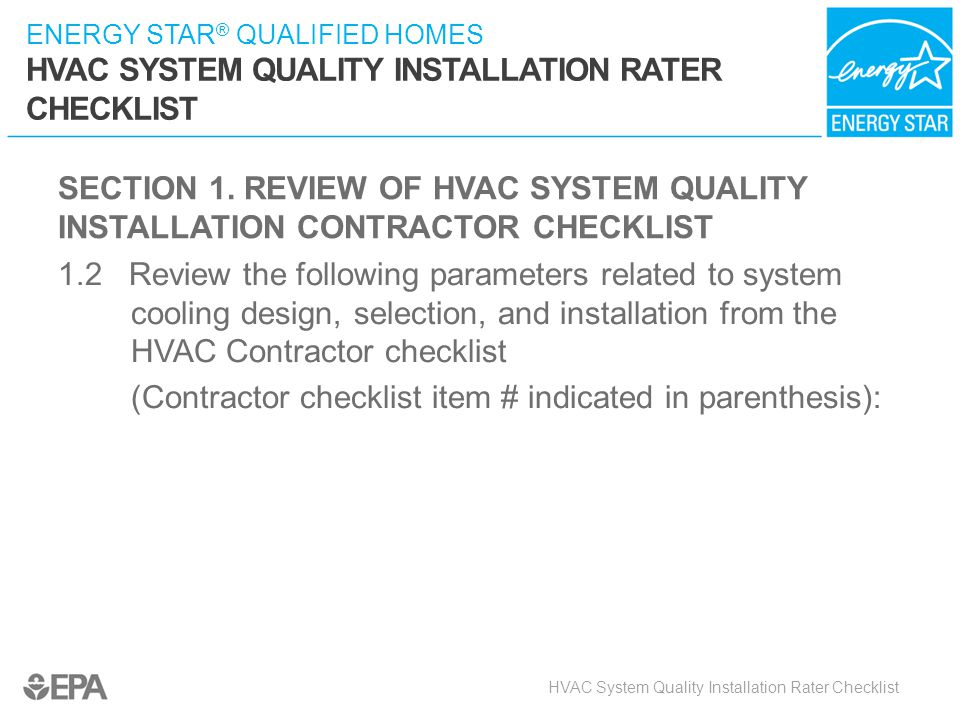 SECTION 1. REVIEW OF HVAC SYSTEM QUALITY INSTALLATION CONTRACTOR CHECKLIST
