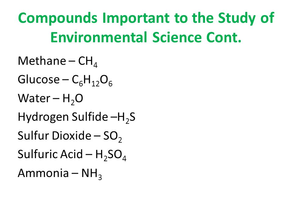 Compounds Important to the Study of Environmental Science Cont.
