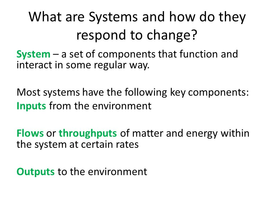 What are Systems and how do they respond to change