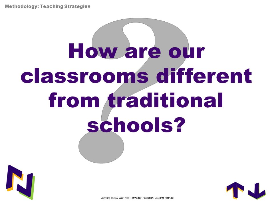 How are our classrooms different from traditional schools