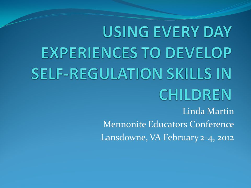 USING EVERY DAY EXPERIENCES TO DEVELOP SELF-REGULATION SKILLS IN CHILDREN