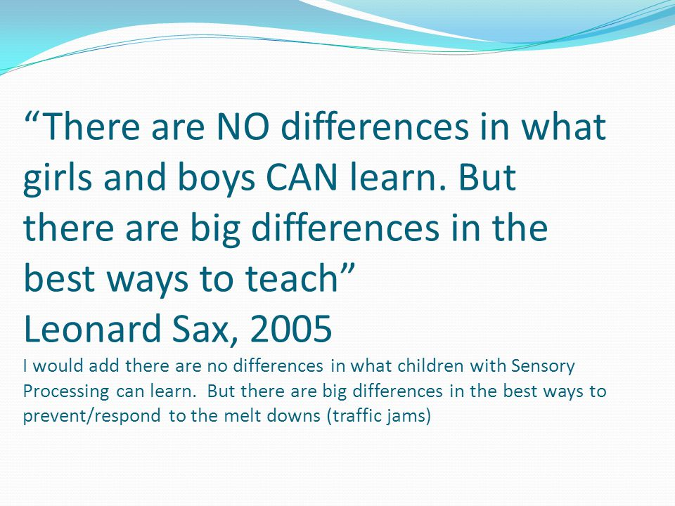 There are NO differences in what girls and boys CAN learn