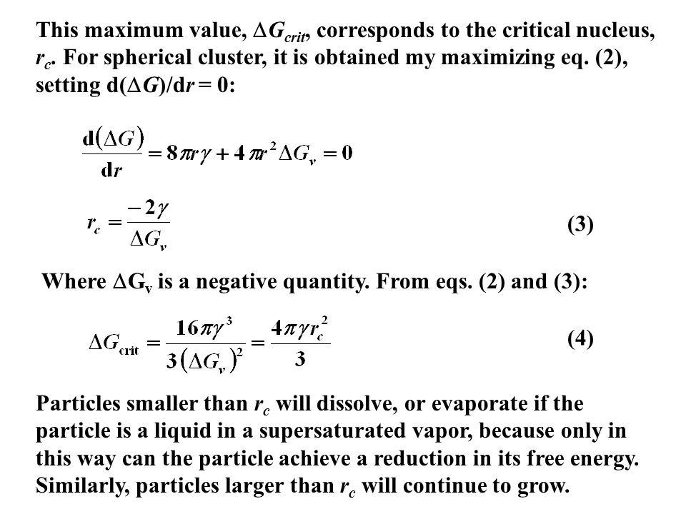 This maximum value, Gcrit, corresponds to the critical nucleus, rc