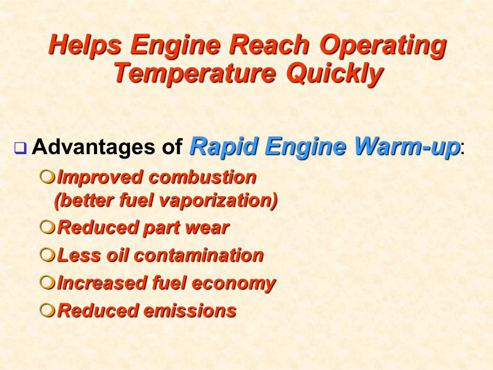 Helps Engine Reach Operating Temperature Quickly