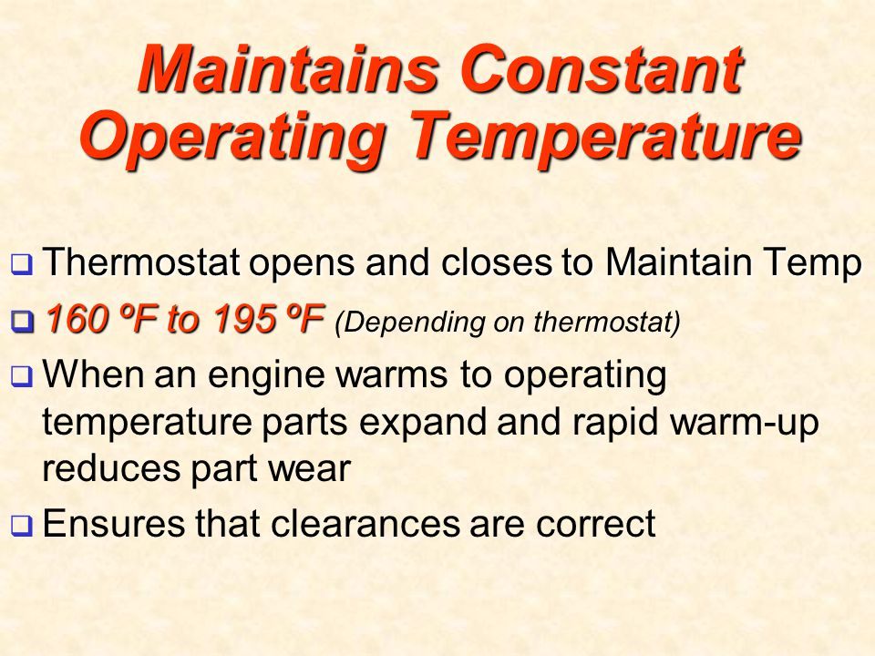 Maintains Constant Operating Temperature