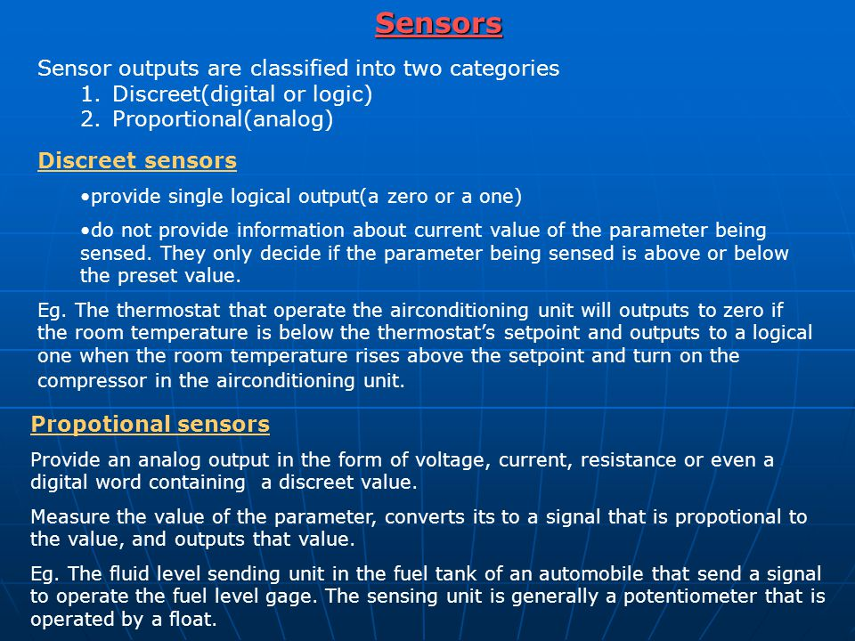 Sensors Sensor outputs are classified into two categories