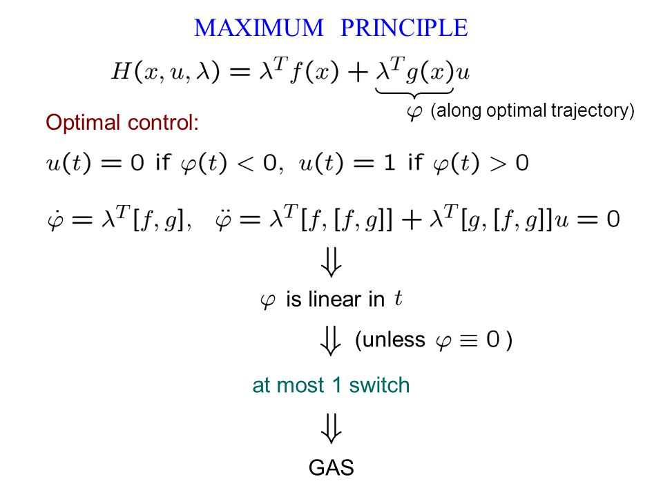 MAXIMUM PRINCIPLE Optimal control: is linear in (unless )