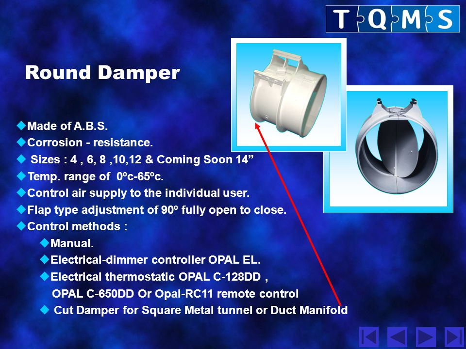 Round Damper Made of A.B.S. Corrosion - resistance.