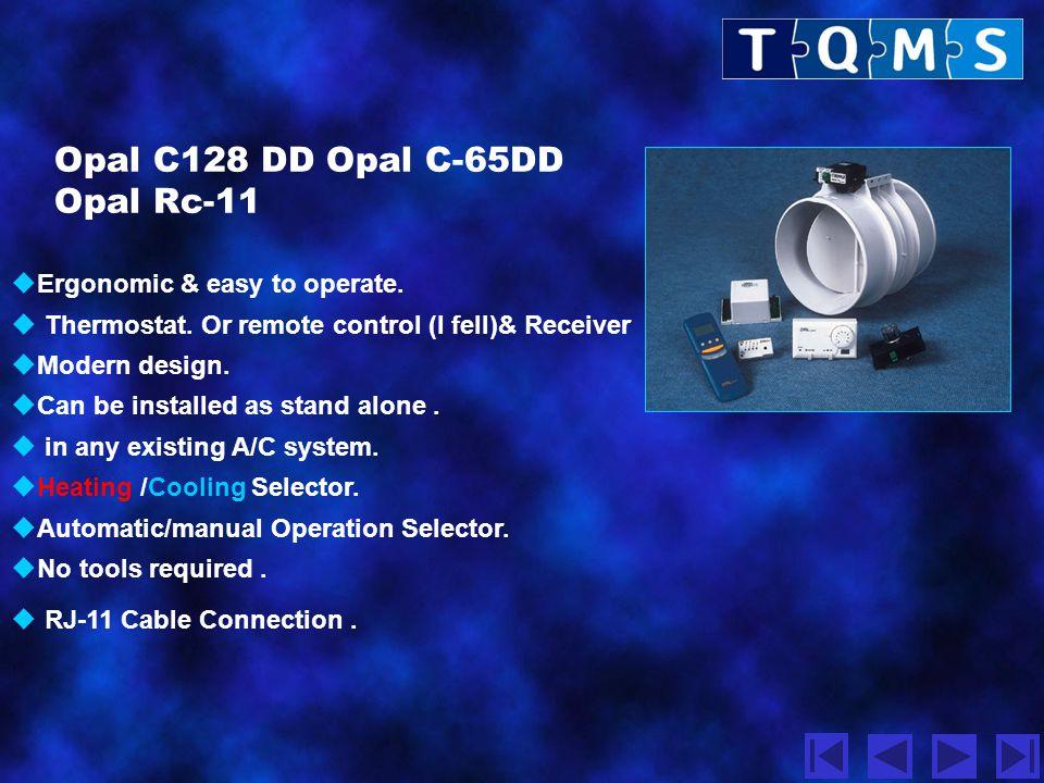 Opal C128 DD Opal C-65DD Opal Rc-11 Ergonomic & easy to operate.