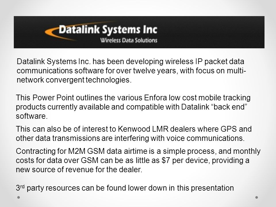 Datalink Systems Inc. has been developing wireless IP packet data communications software for over twelve years, with focus on multi-network convergent technologies.