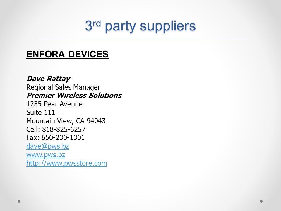 3rd party suppliers ENFORA DEVICES Dave Rattay Regional Sales Manager
