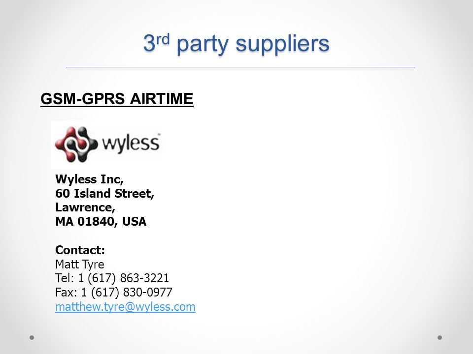 3rd party suppliers GSM-GPRS AIRTIME Wyless Inc, 60 Island Street,