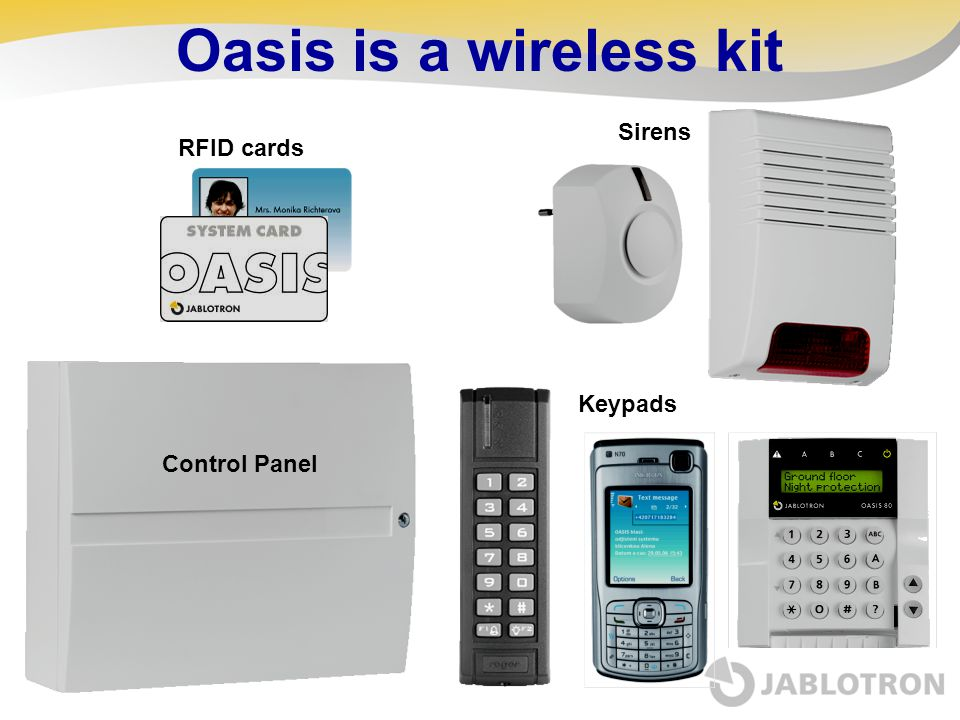 Oasis is a wireless kit Sirens RFID cards Keypads Control Panel