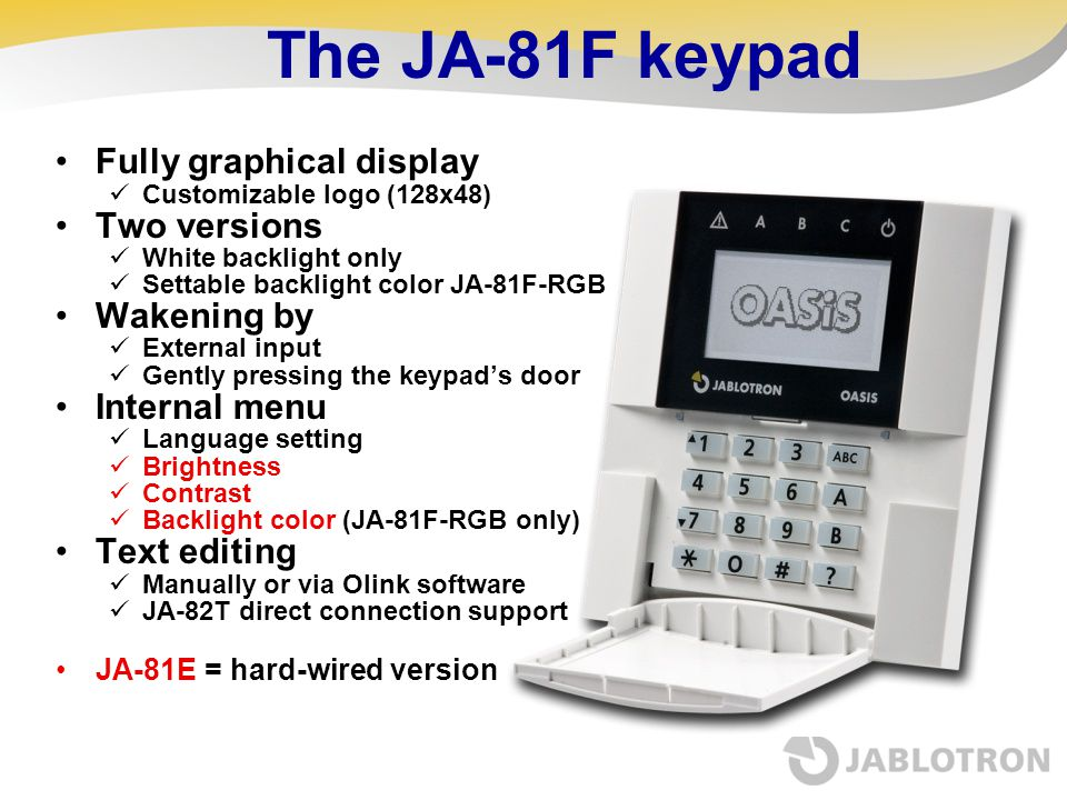 The JA-81F keypad Fully graphical display Two versions Wakening by