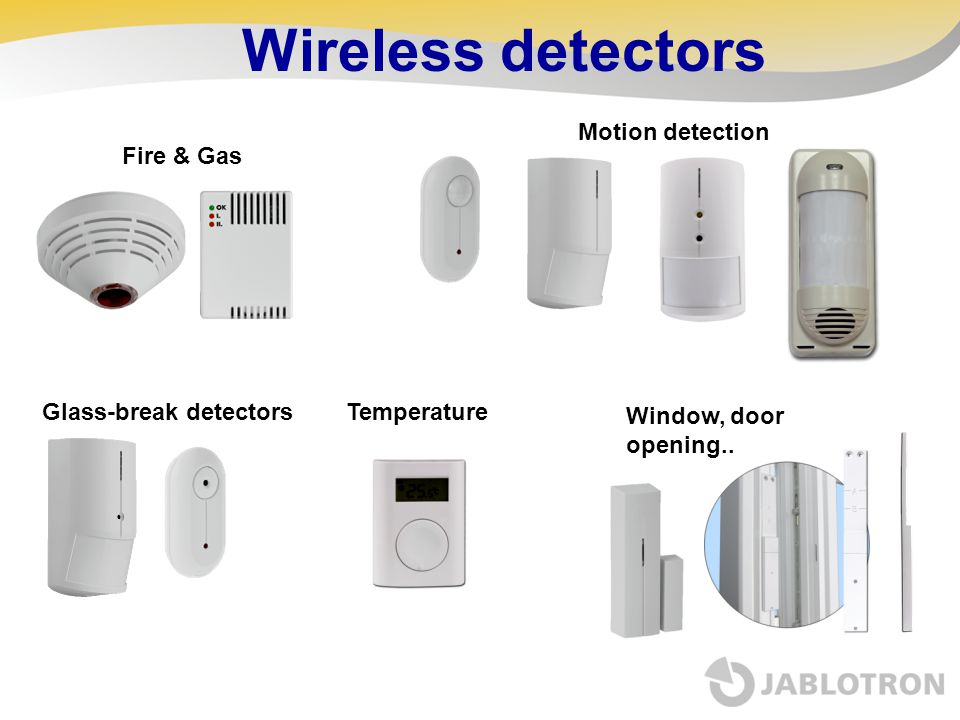Wireless detectors Motion detection Fire & Gas Glass-break detectors