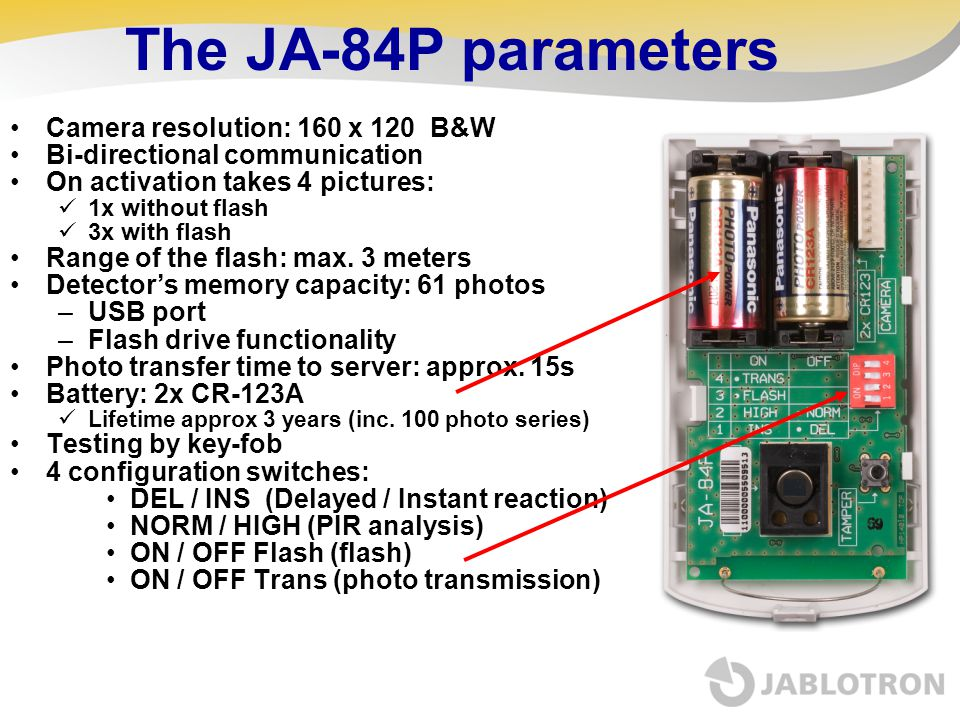 The JA-84P parameters Camera resolution: 160 x 120 B&W