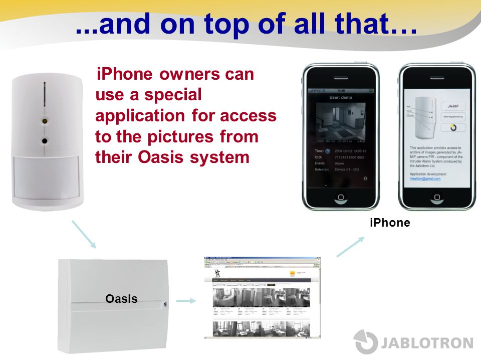 ...and on top of all that… iPhone owners can use a special application for access to the pictures from their Oasis system.