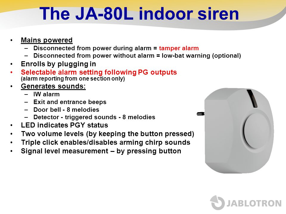 The JA-80L indoor siren Mains powered Enrolls by plugging in