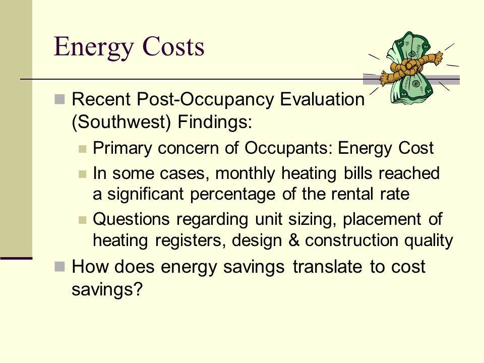 Energy Costs Recent Post-Occupancy Evaluation (Southwest) Findings: