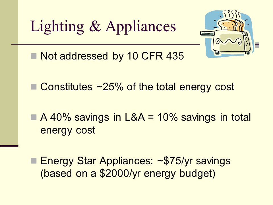 Lighting & Appliances Not addressed by 10 CFR 435