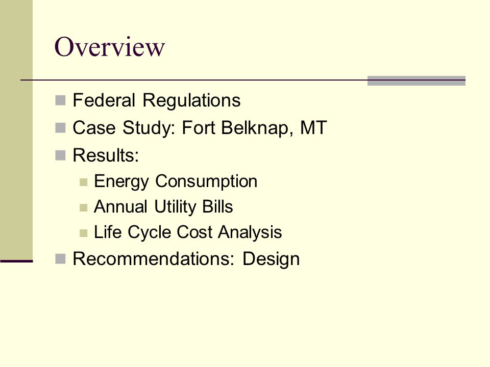 Overview Federal Regulations Case Study: Fort Belknap, MT Results: