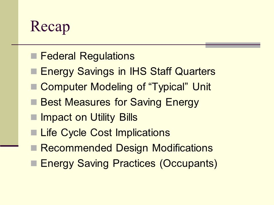 Recap Federal Regulations Energy Savings in IHS Staff Quarters