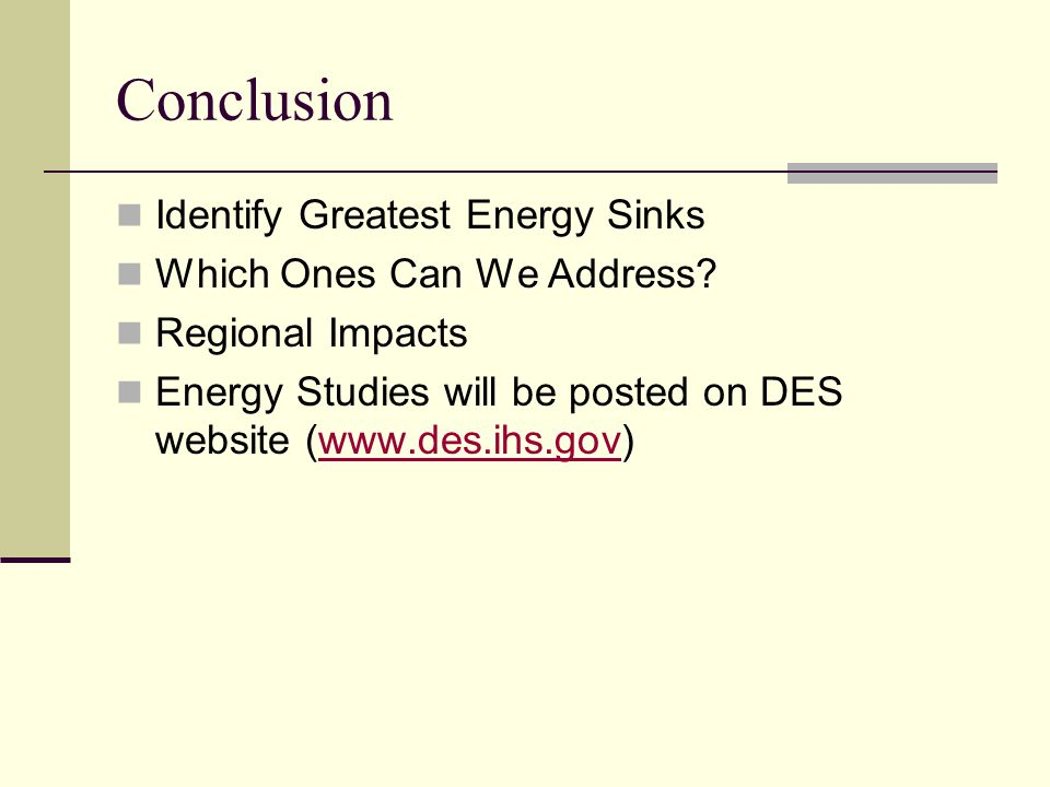 Conclusion Identify Greatest Energy Sinks Which Ones Can We Address