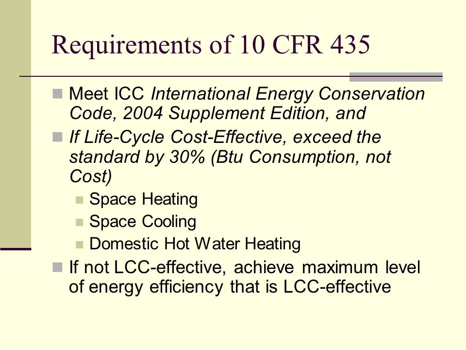 Requirements of 10 CFR 435 Meet ICC International Energy Conservation Code, 2004 Supplement Edition, and.