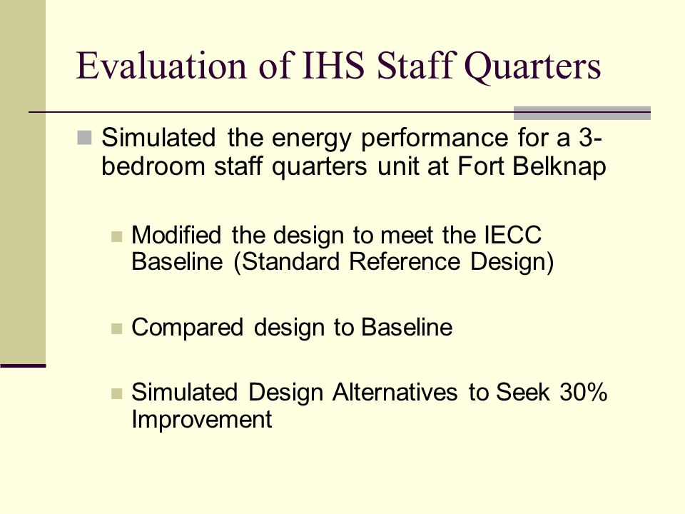 Evaluation of IHS Staff Quarters