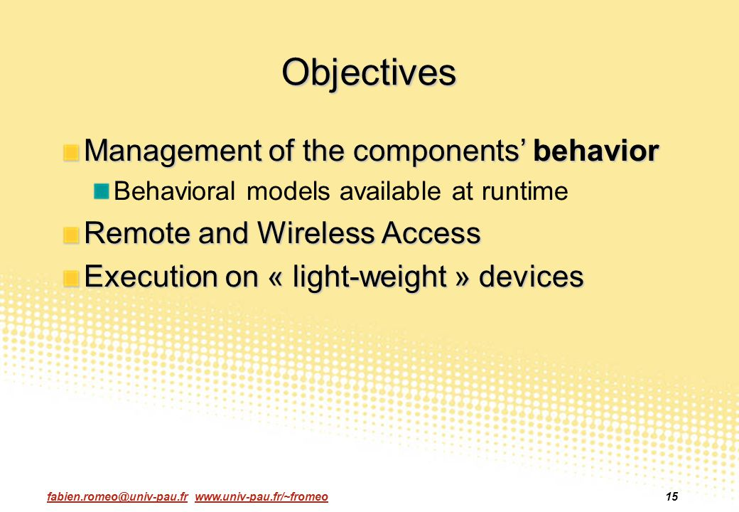 Objectives Management of the components' behavior