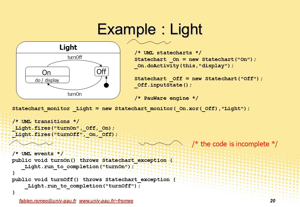 Example : Light Light /* the code is incomplete */