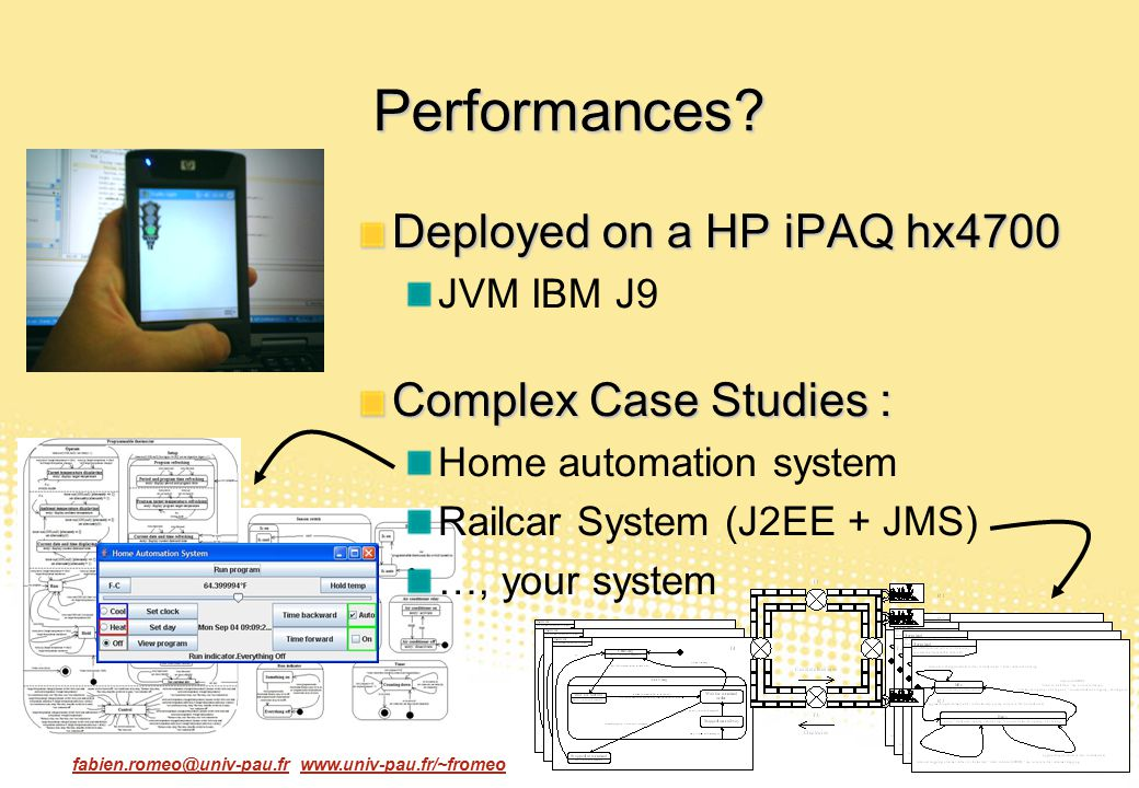 Performances Deployed on a HP iPAQ hx4700 Complex Case Studies :