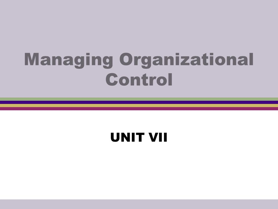Managing Organizational Control