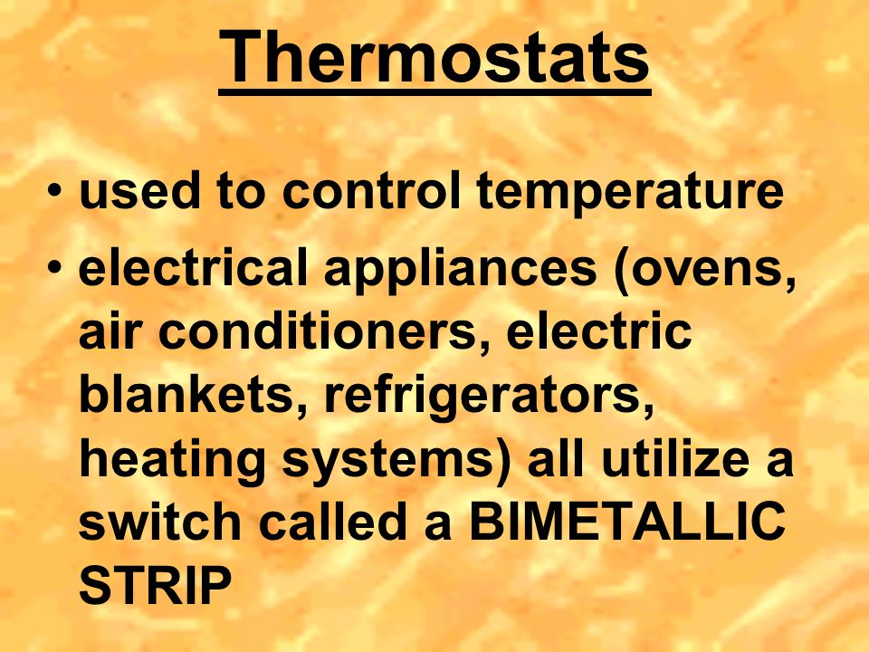Thermostats used to control temperature