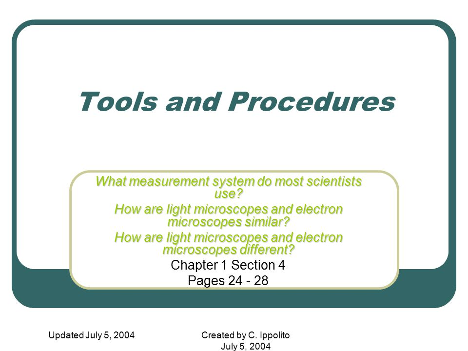 Tools and Procedures What measurement system do most scientists use