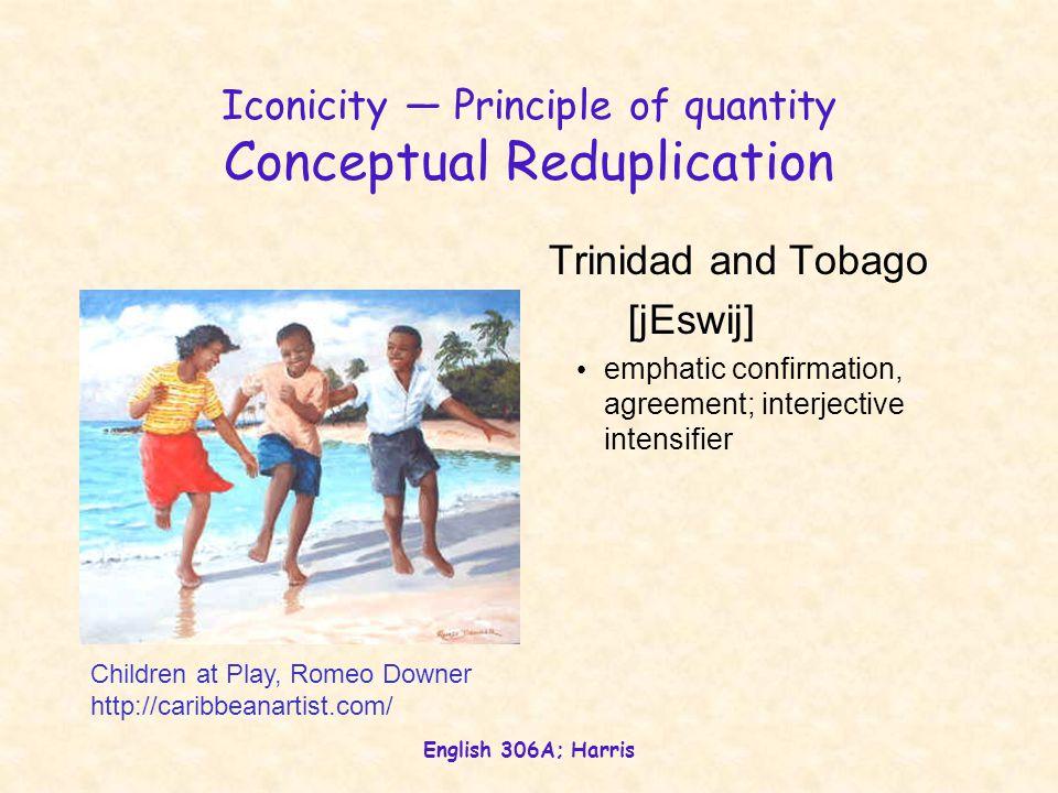 Iconicity — Principle of quantity Conceptual Reduplication