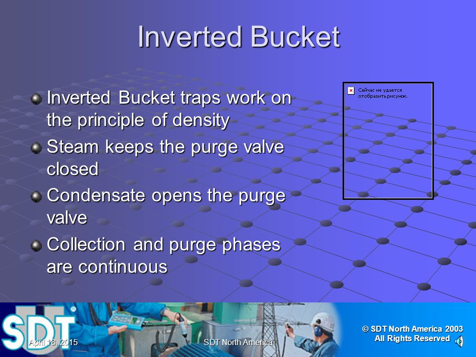 Inverted Bucket Inverted Bucket traps work on the principle of density