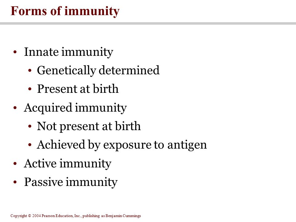 Forms of immunity Innate immunity Genetically determined