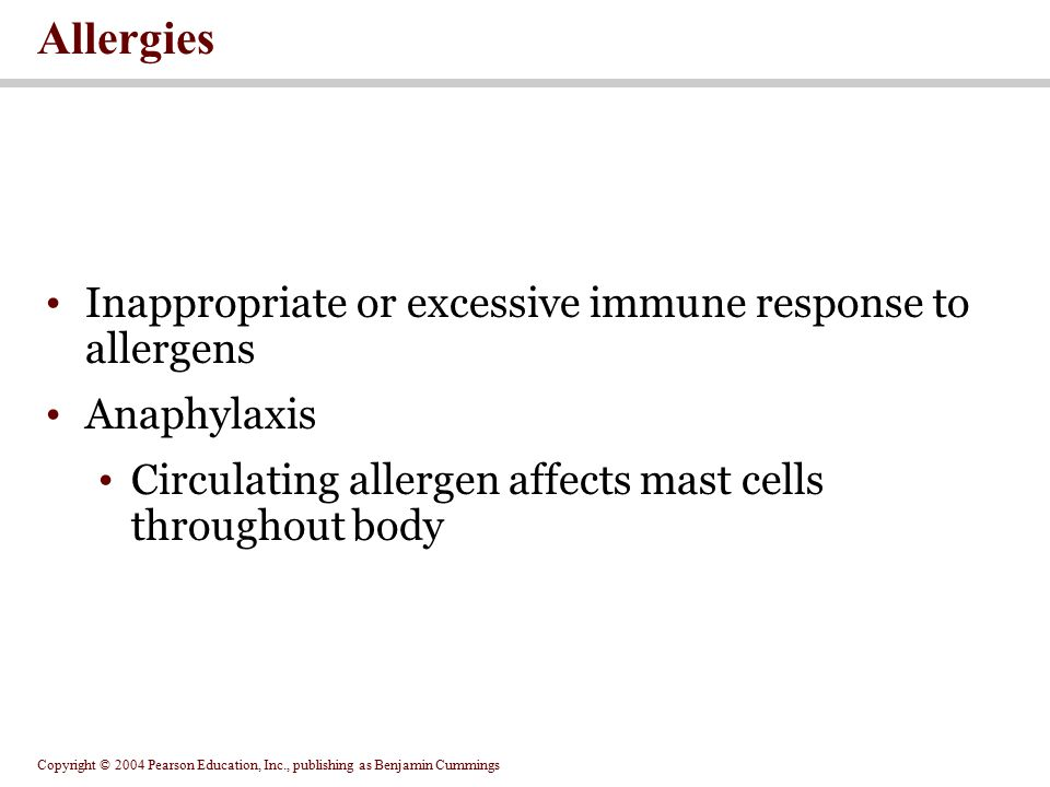 Allergies Inappropriate or excessive immune response to allergens