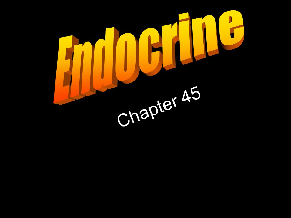 Endocrine Chapter 45