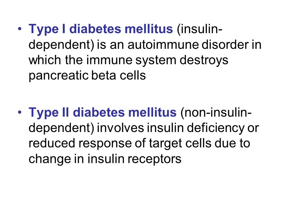 Type I diabetes mellitus (insulin-dependent) is an autoimmune disorder in which the immune system destroys pancreatic beta cells