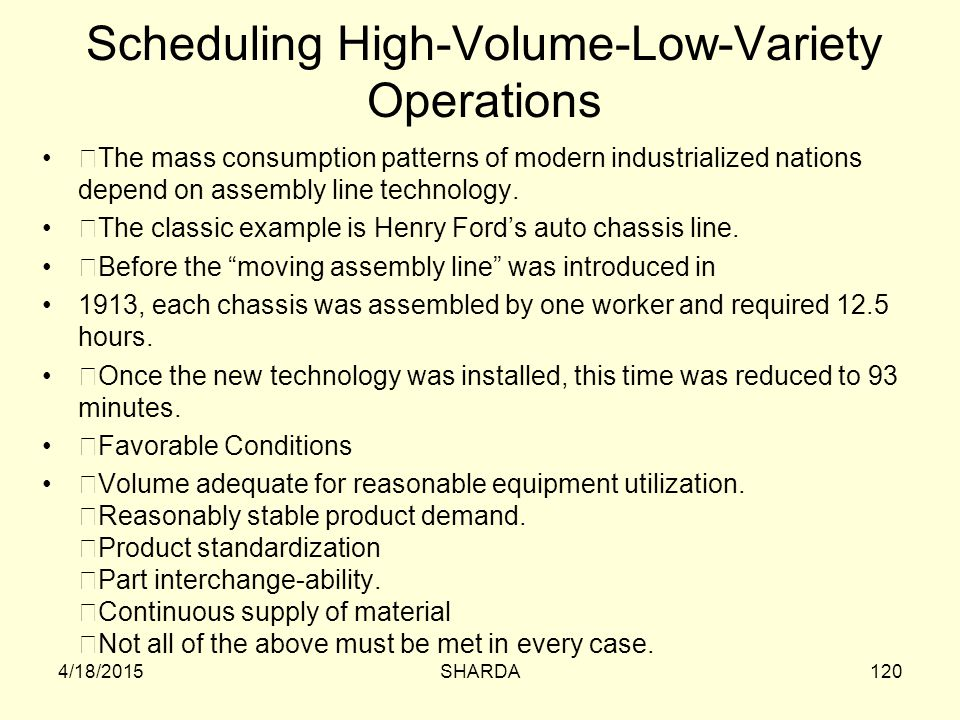 Scheduling High-Volume-Low-Variety Operations