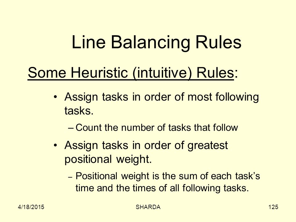 Line Balancing Rules Some Heuristic (intuitive) Rules: