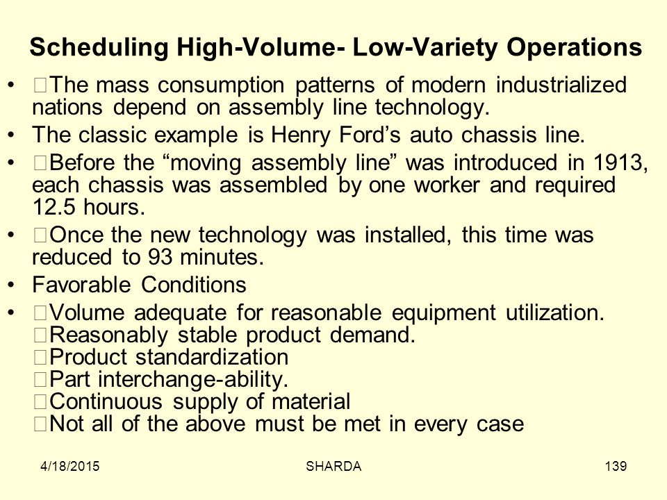 Scheduling High-Volume- Low-Variety Operations