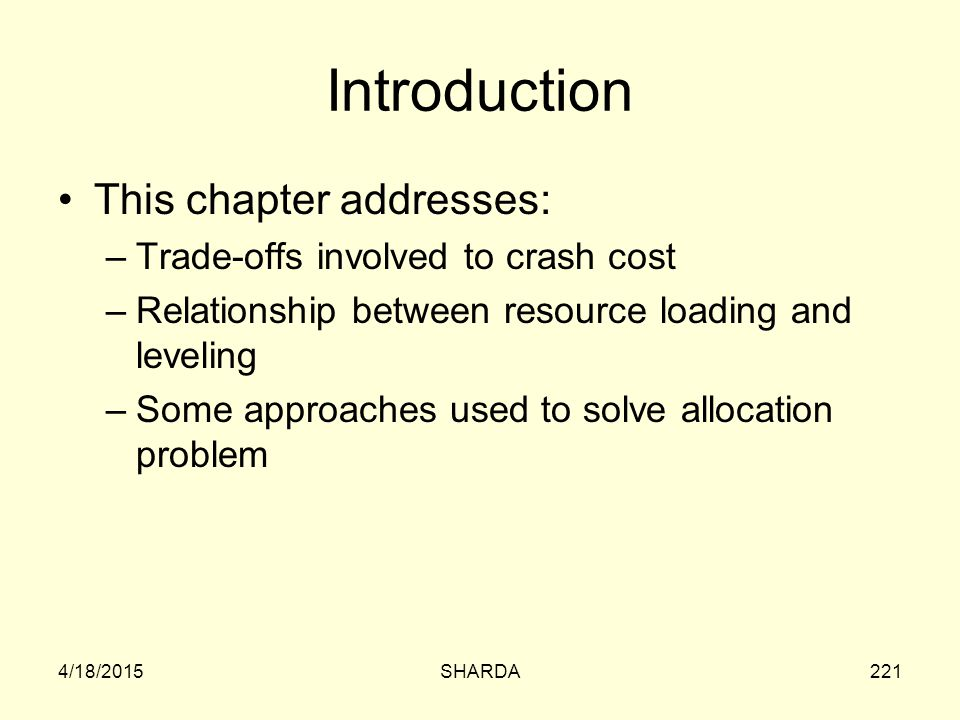 Introduction This chapter addresses: Trade-offs involved to crash cost