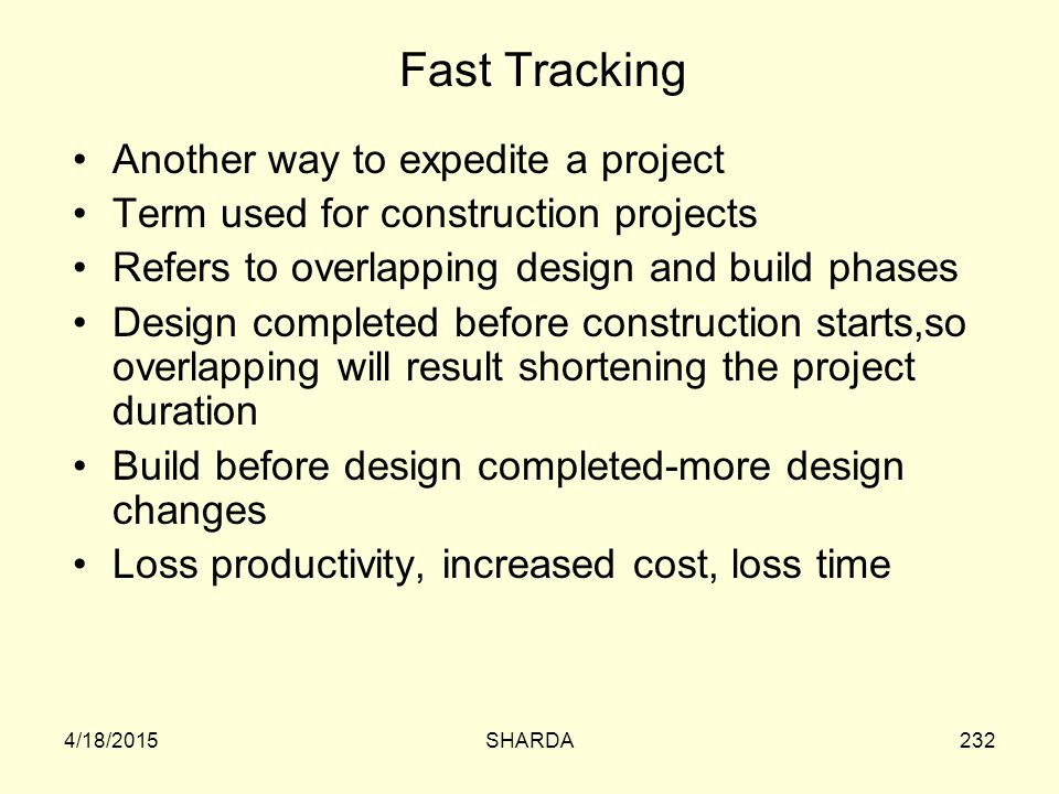 Fast Tracking Another way to expedite a project
