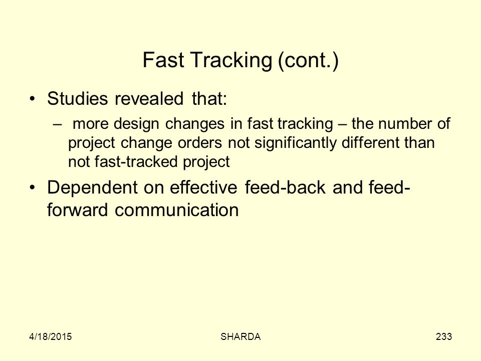 Fast Tracking (cont.) Studies revealed that: