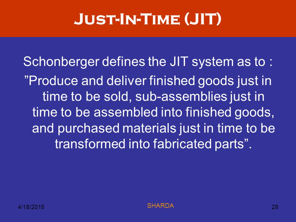 Schonberger defines the JIT system as to :